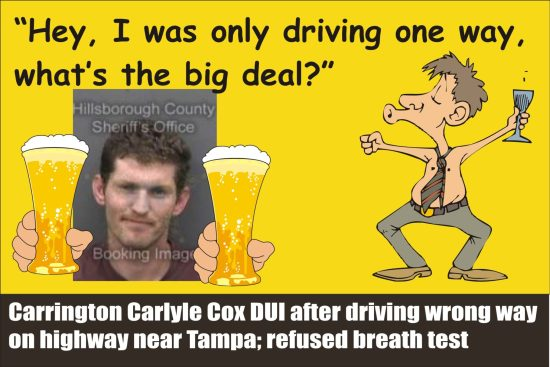 Carrington Carlyle Cox busted for DUI after wrong way near Tampa Hillsborough Co So FL 011115