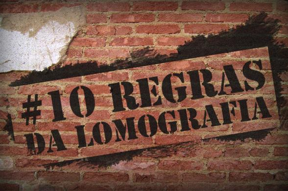 As 10 regras da lomografia