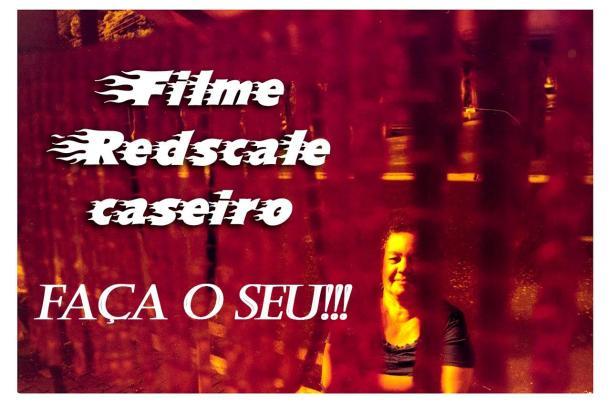 Câmera Velha #6 - Filme Redscale feito em casa