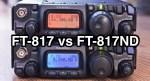 Yaesu FT 817 vs 817 ND