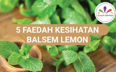 5 Faedah Kesihatan Balsem Lemon