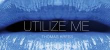 Thomas Kress – Utilize Me (Dynamik Bass System Remix)