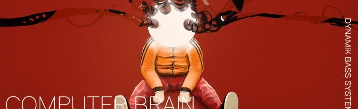 Dynamik Bass System – Computer Brain