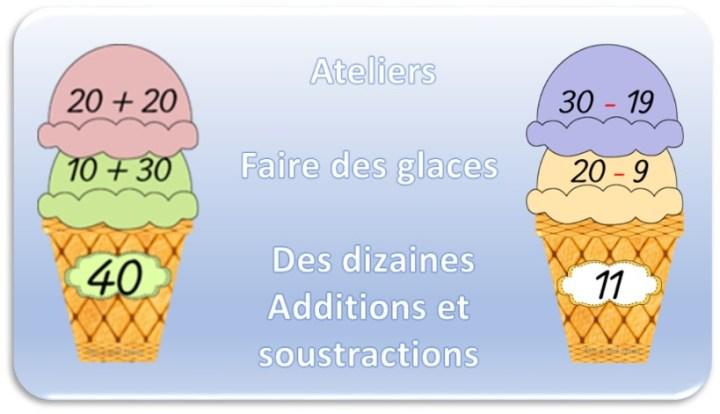 Ateliers Faire des glaces Additions et soustractions de dizaine