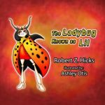 "The Ladybug Known as ""Lil"""