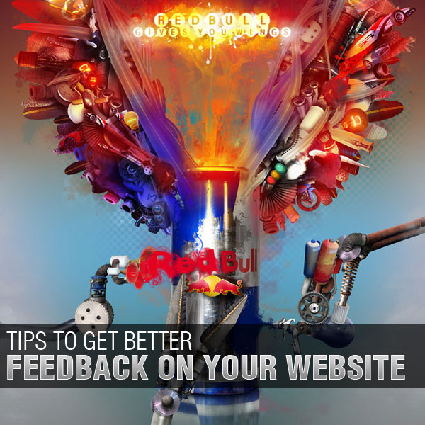Tips to Get Better Feedback on Your Website
