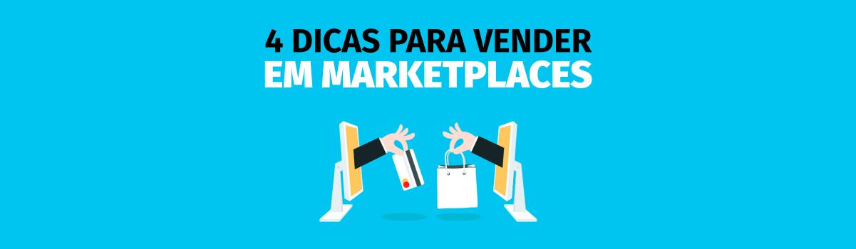 4 Dicas para Vender em um Marketplace