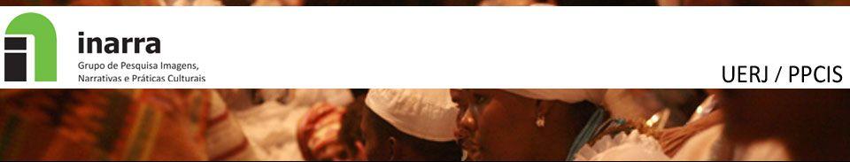 INARRA – Grupo de Pesquisa Imagens, Narrativas e Práticas Culturais