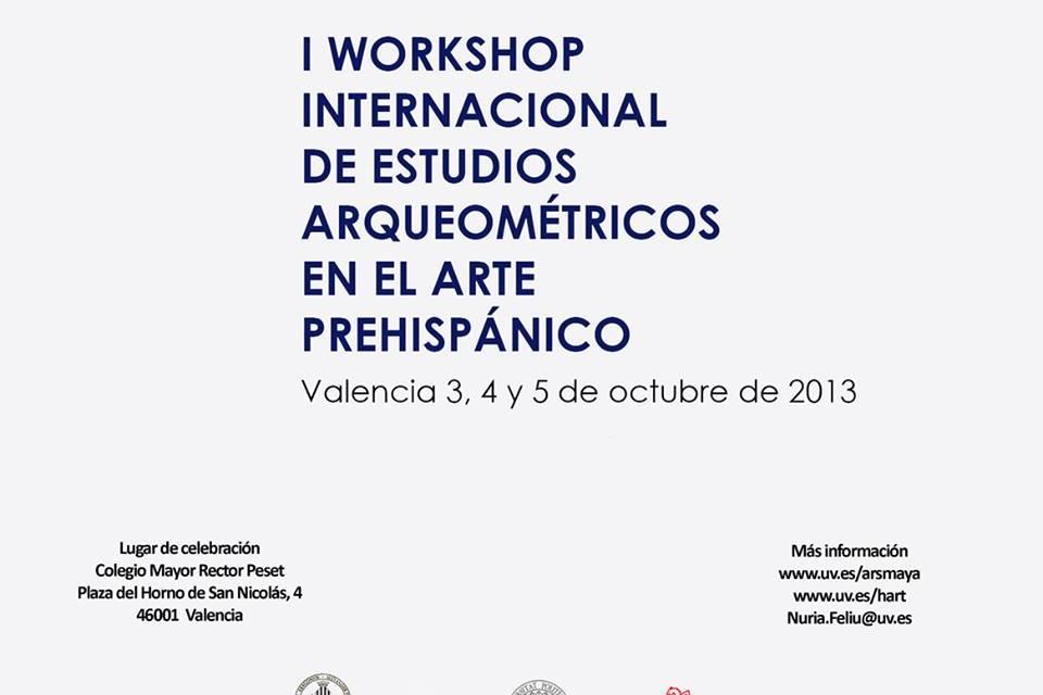 I Workshop Internacional de Estudios Arqueométricos en el Arte Prehispánico