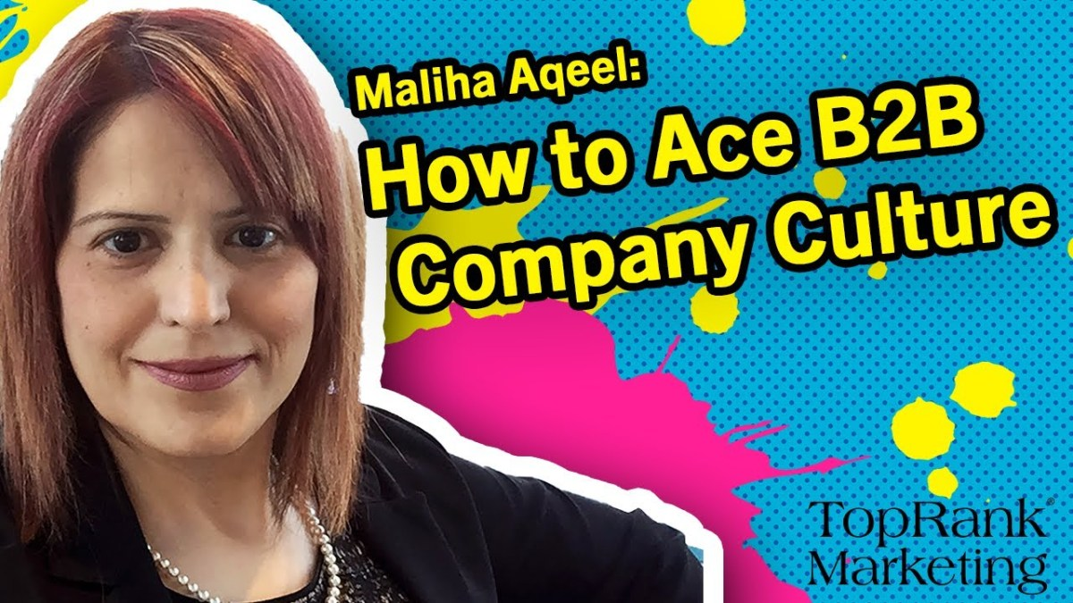 Break Free B2B Series: Maliha Aqeel on How to Ace B2B Company Culture
