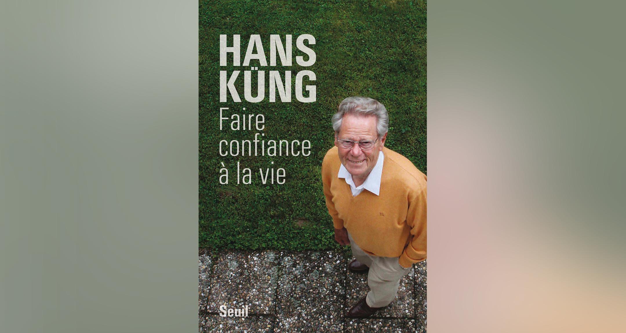 Faire confiance à la vie, Hans Küng