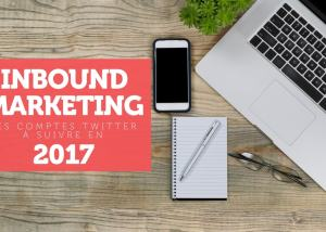 Top Twitter : les 20 comptes Inbound Marketing à suivre en 2017
