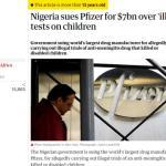 Η Pfizer κατηγορήθηκε από τη Νιγηρία, για φερόμενη διεξαγωγή παράνομων δοκιμών σε παιδιά ενός φαρμάκου κατά της μηνιγγίτιδας που τα σκότωσε ή τα έκανε ανάπηρα. H Nιγηρία διεκδίκησε 7 δις δολάρια αποζημίωση.