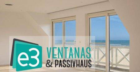 E3 Ventanas&Passivhaus