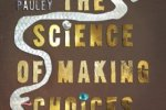 Mieka Pauley – The Science of Making Choices Review