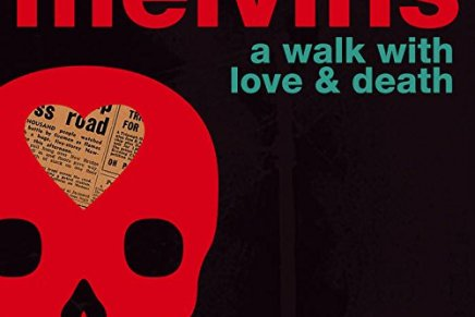 The Melvins – A Walk with Love & Death Review