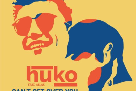 """HUKO – """"Can't Get Over You"""" (feat. Atlas)"""