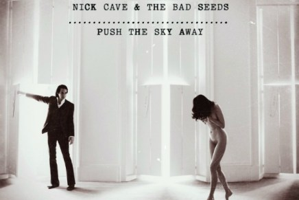 Nick Cave & The Bad Seeds – Push the Sky Away Review