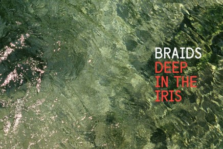 BRAIDS – Deep in the Iris Review