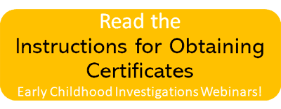 read the instructions about certificates on early childhood investigations