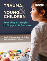 Trauma and Young Children: Teaching Strategies to Support and Empower