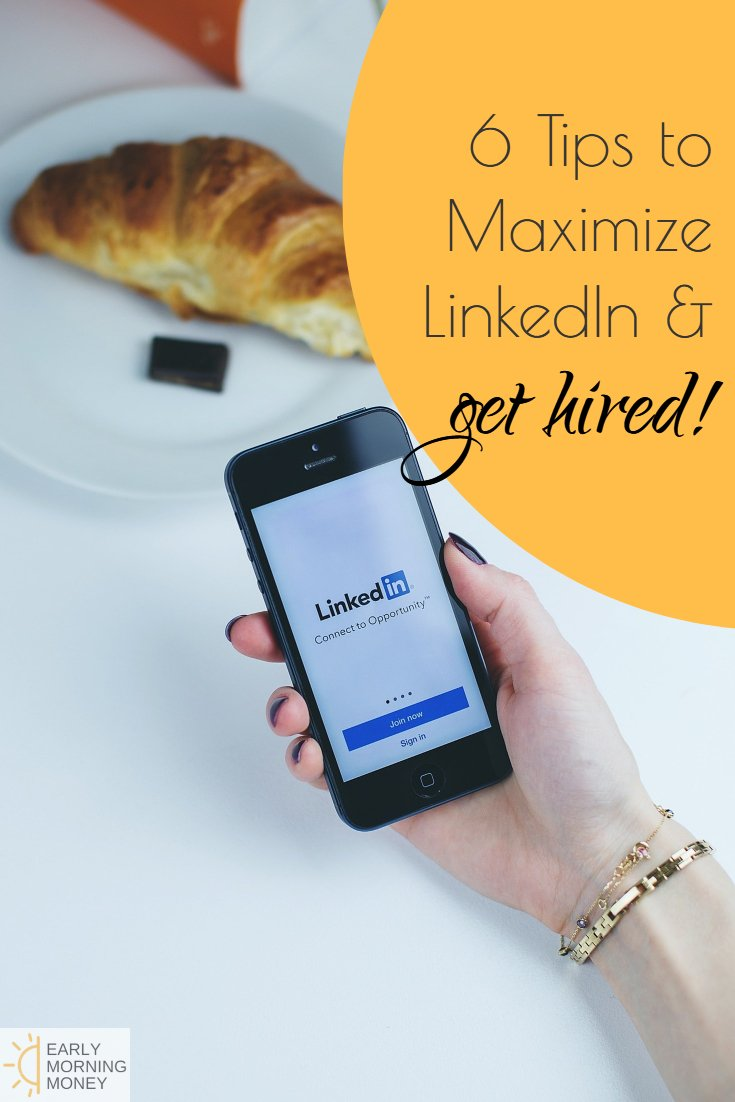 Six easy ways to maximize your LinkedIn page and GET HIRED!