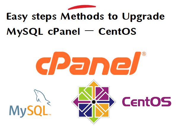 Easy steps Methods to Upgrade MySQL cPanel - CentOS 1