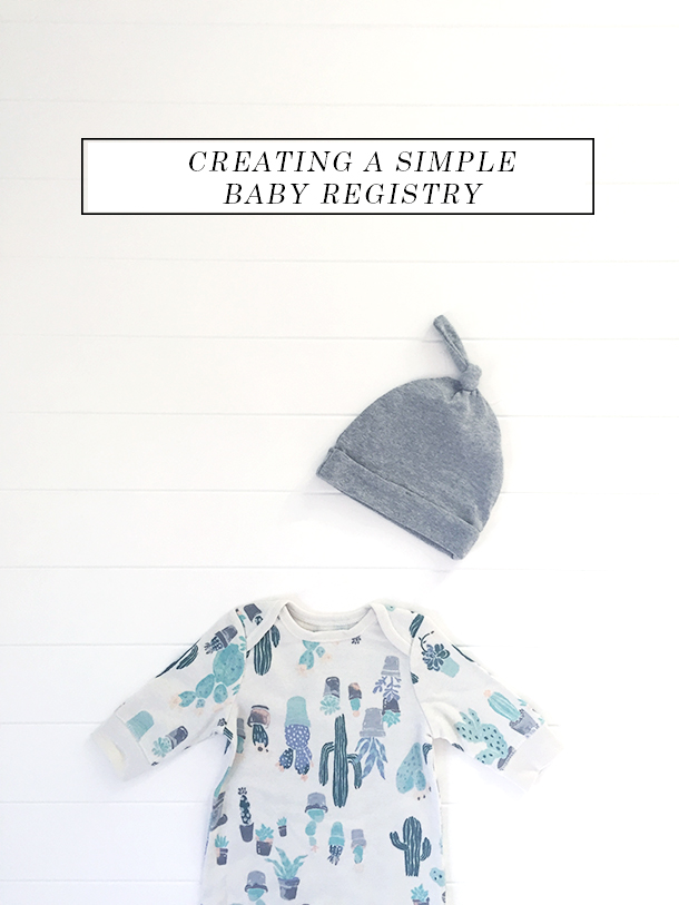 Creating a Simple Baby Registry – Earnest Home co