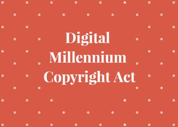 DMCA - Digital Millennium Copyright Act