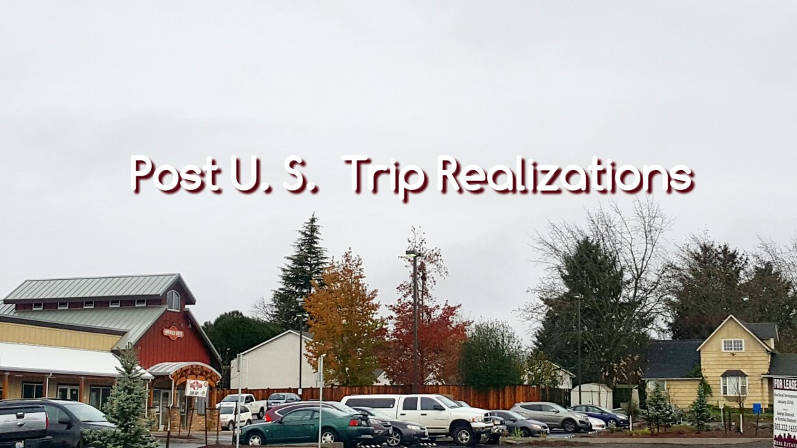 Post U.S. Trip Realizations and Observations #EarthintheUSAAdventure