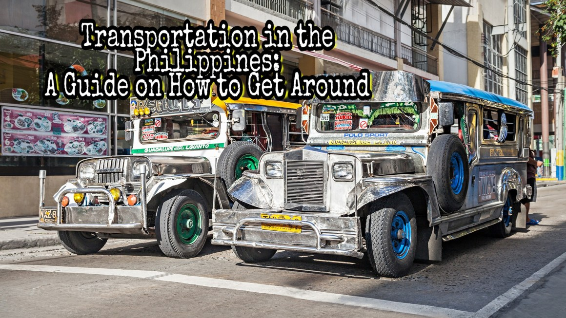 Transportation in the Philippines: A Guide for Travellers to Get Around