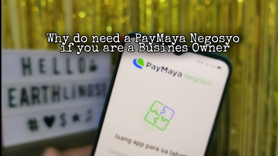 Why You Need a PayMaya Negosyo if You are a Business Owner