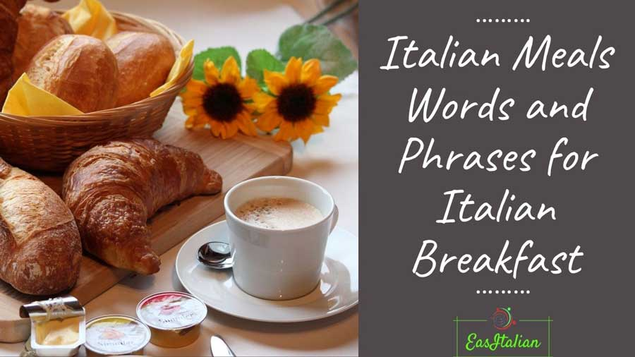 Italian Meals –  Words and Phrases for Italian Breakfast