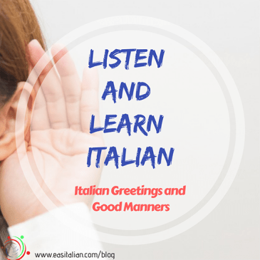 Italian Greetings and Good Manners: Listen and Learn