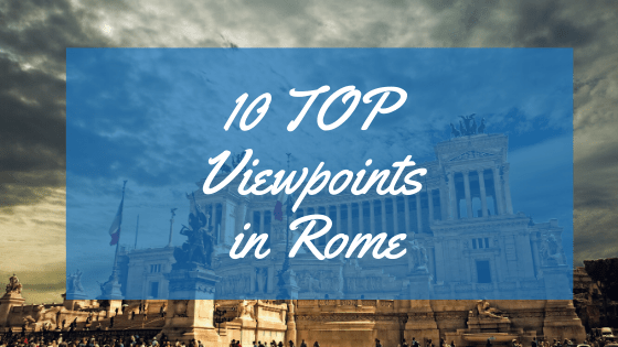 10 TOP Viewpoints in Rome