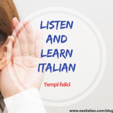 Listen and Learn Italian – Tempi Felici:  Scopri come essere felice