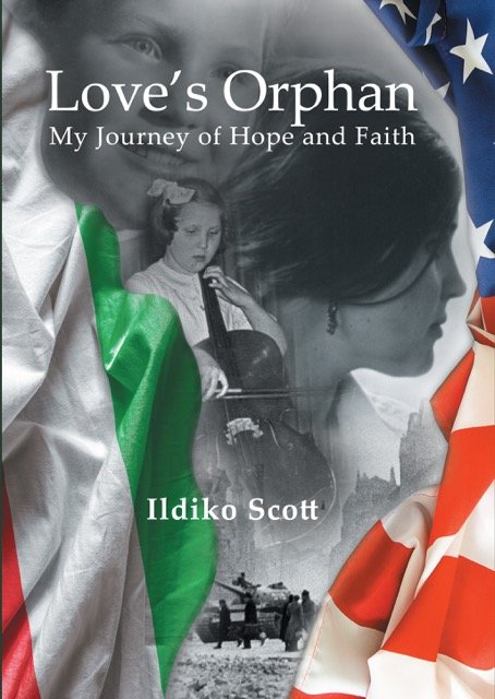"""Lilly Wyatt PR""""Love's Orphan: My Journey of Hope and Faith"""" (Alive Book Publishing) by Idilko Scott, of Danville, is a memoir of her early life in Hungary and her later life as an immigrant in America."""