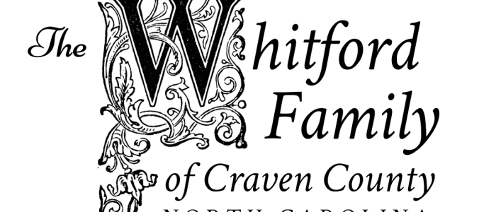 The Whitford Family of Craven County