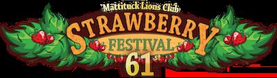 Mattituck Lions Club 61st Annual Strawberry Festival