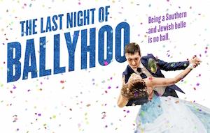 """The Last Night of Ballyhoo"""