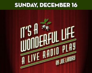 """It's A Wonderful Life: Live Radio Show"" at The Suffolk Theater"