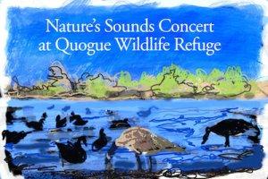 "Rites of Spring Music Fest: ""Nature's Sounds Concert"" at Quogue Wildlife Refuge"