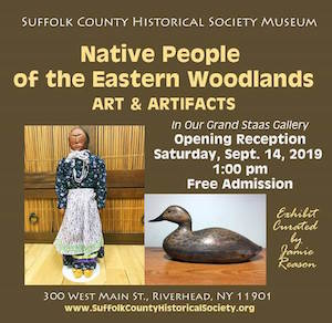"""Opening Reception for """"Native People of the Eastern Woodlands: Art and Artifacts"""" at Suffolk County Historical Society"""