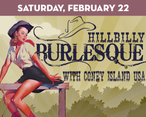 Hillbilly Burlesque at The Suffolk Theater