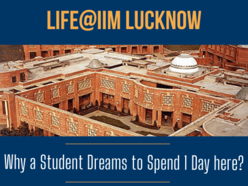 Life at IIM Lucknow: Why a student dreams to spend 1 day here?