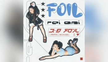 Music review: FOIL is a curious & strange mixtape to bop to on a lazy quarantined afternoon