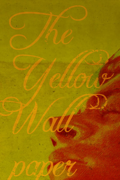 Short Stories  The Yellow Wallpaper by Charlotte Perkins Gilman Cover Image  Charlotte Perkins Gilman  The Yellow Wallpaper