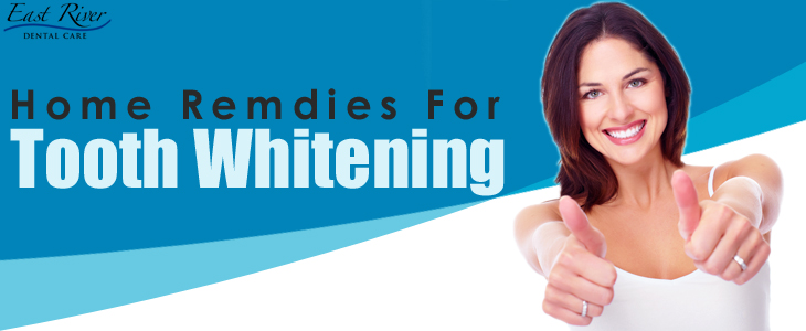 Home Remedies For Teeth Whitening - East River Dental Care - Newmarket Dentist