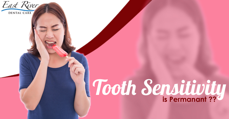 Is Tooth Sensitivity Permanent - East River Dental Care - Emergency Dentist in Newmarket
