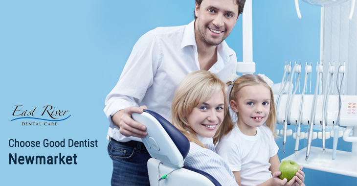 How To Choose Good Dentist Newmarket